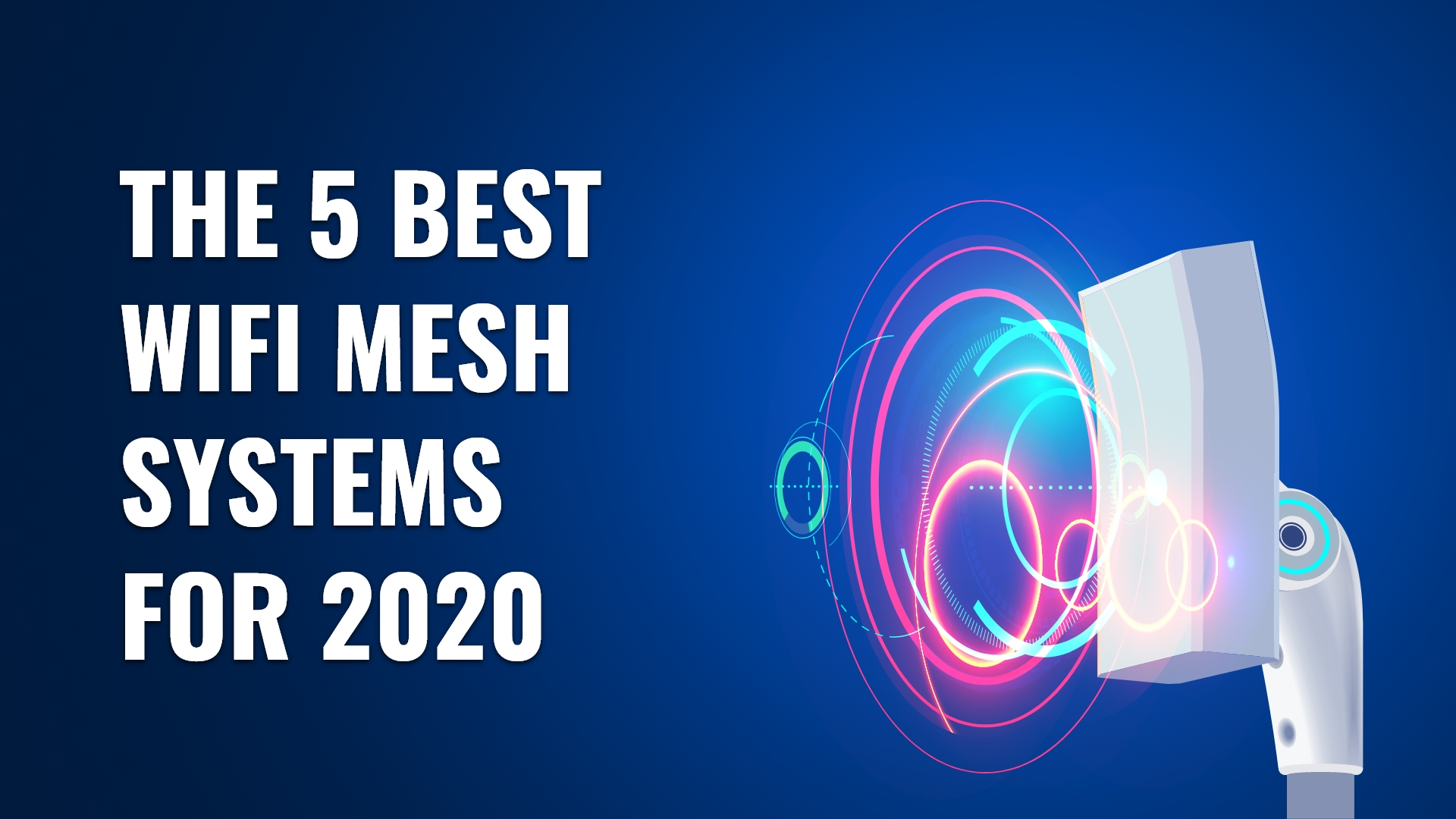 The 5 Best WiFi Mesh Systems for 2020